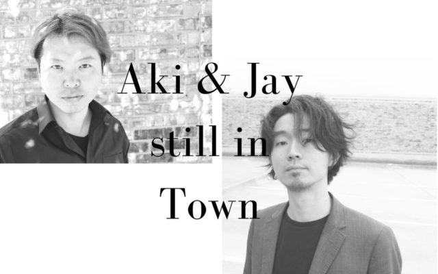 Aki and Jay